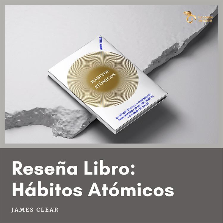 resena del libro habitos atomicos de james clear